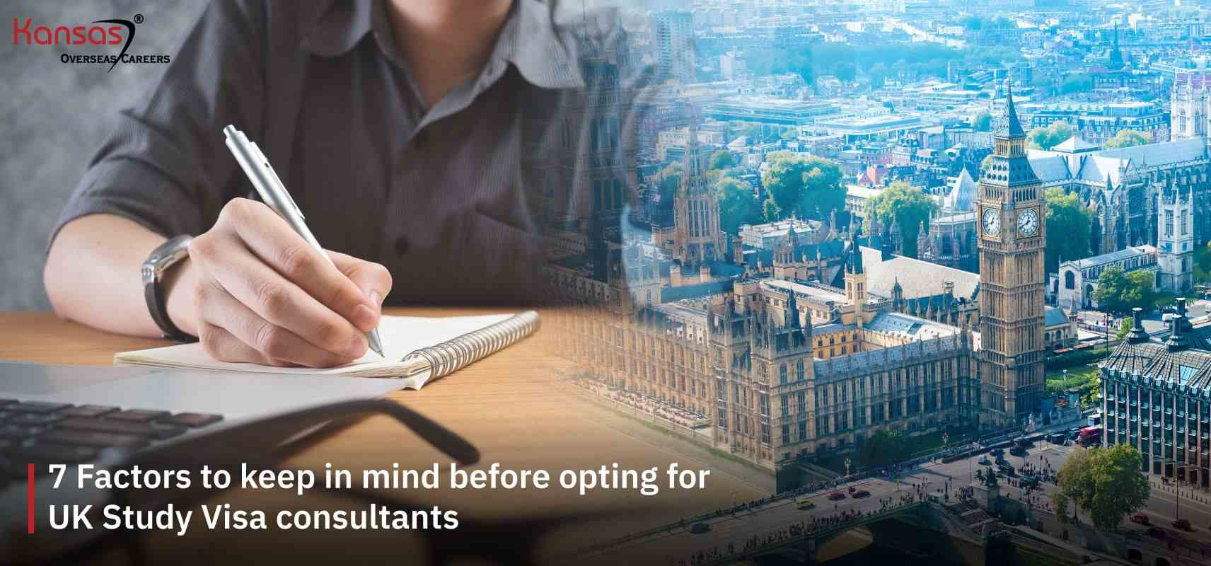 7-Factors-to-keep-in-mind-before-opting-for-UK-Study-Visa-consultants