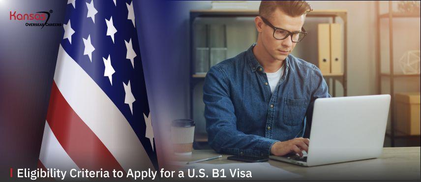 Eligibility-Criteria-to-Apply-for-a-U.S.-B1-Visa