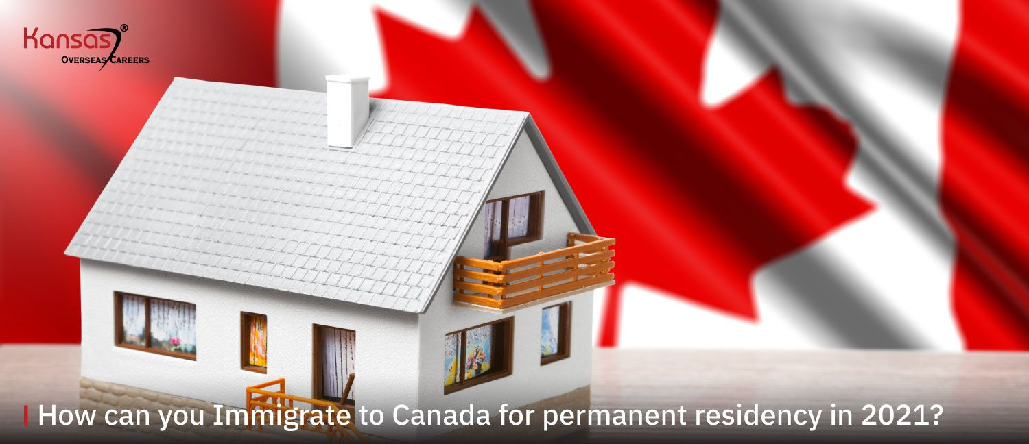 How-can-you-Immigrate-to-Canada-for-permanent-residency-in-2021-