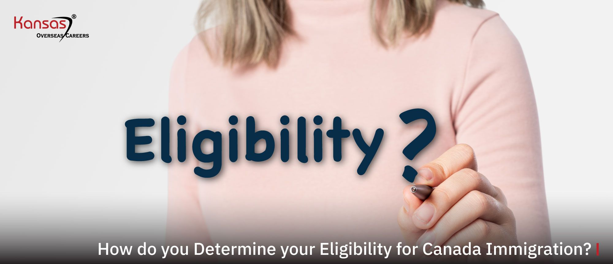 How-do-you-Determine-your-Eligibility-for-Canada-Immigration-