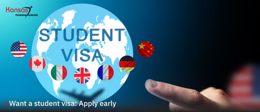 Want-a-student-visa--Apply-early