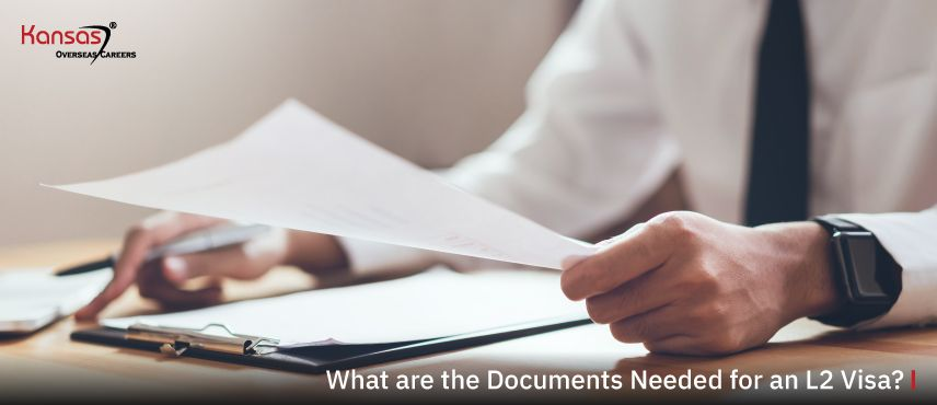 What-are-the-Documents-Needed-for-an-L2-Visa-