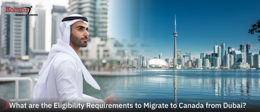 What-are-the-Eligibility-Requirements-to-Migrate-to-Canada-from-Dubai-