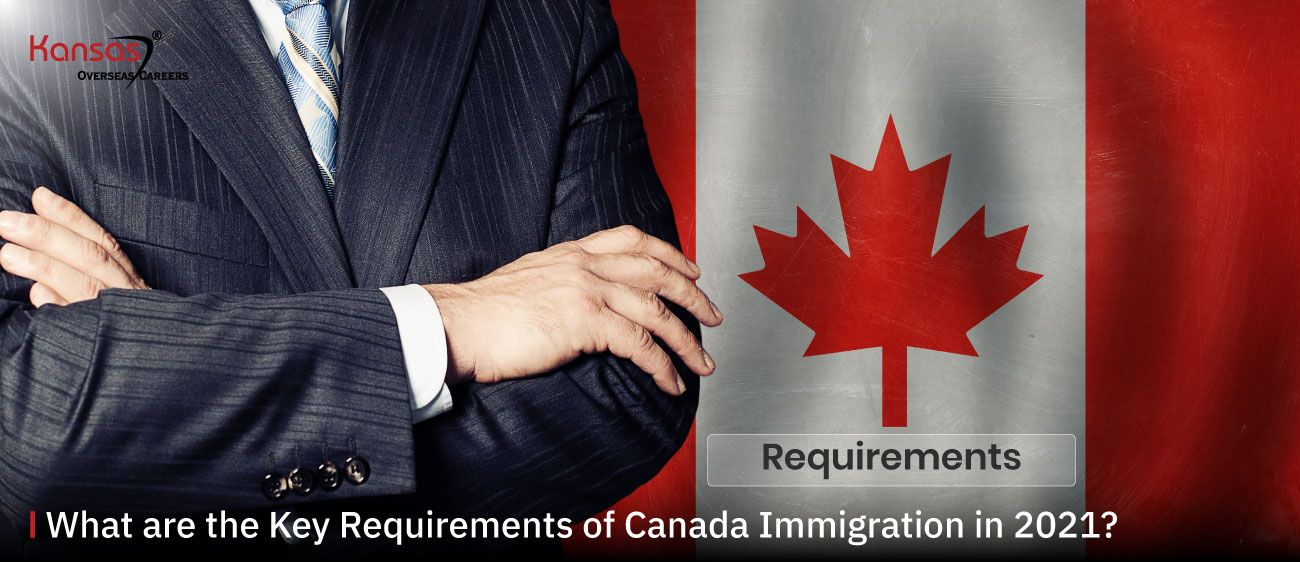 What-are-the-Key-Requirements-of-Canada-Immigration-in-2021-