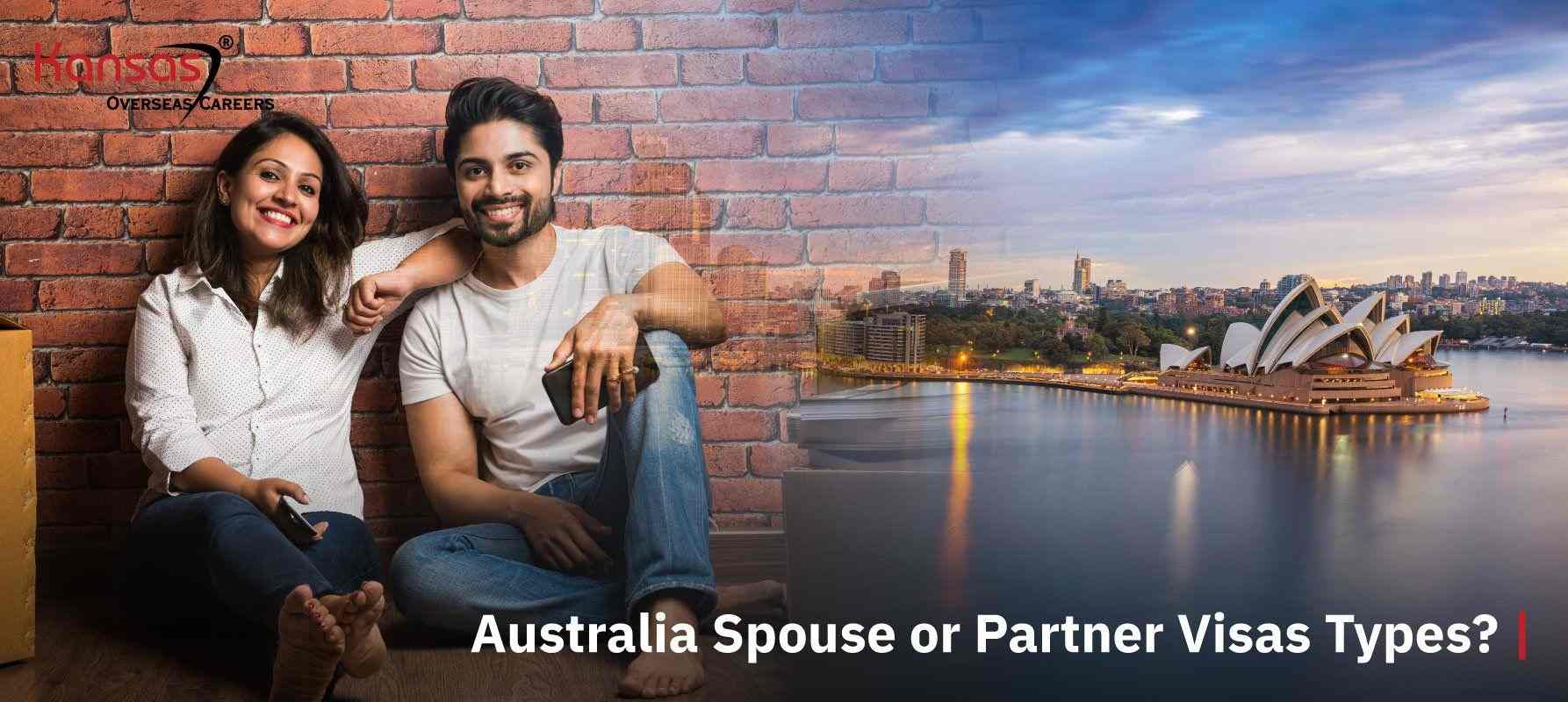 What-are-the-types-of-Australia-Spouse-or-Partner-Visas