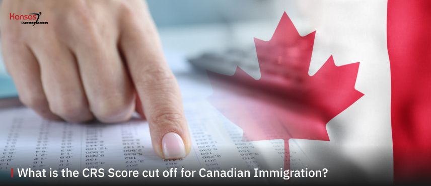 What-is-the-CRS-Score-cut-off-for-Canadian-Immigration-
