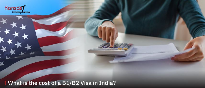 What-is-the-cost-of-a-B1-B2-Visa-in-India-