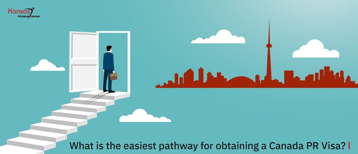 What-is-the-easiest-pathway-for-obtaining-a-Canada-PR-Visa-